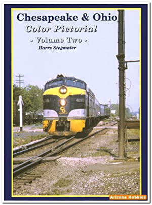 Chesapeake & Ohio Color Pictorial Volume 2: Harry Stegmaier