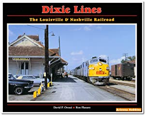 Dixie Lines: The Louisville & Nashville Railroad: Oroszi