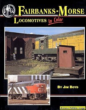 Fairbanks-Morse Locomotives In Color: Jim Boyd