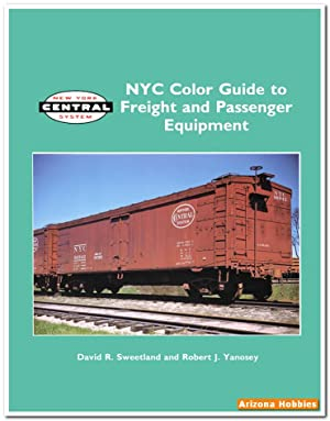 New York Central Color Guide to Freight: David R. Sweetland