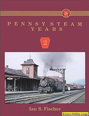 Pennsy Steam Years Vol. 2: Ian S. Fischer