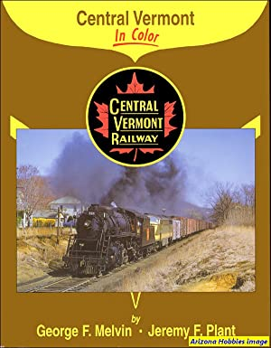 Central Vermont In Color: George F. Melvin and Jeremy F. Plant