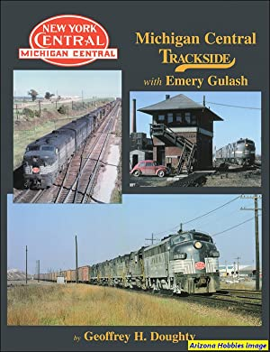 Michigan Central Trackside with Emery Gulash: Geoffrey H. Doughty