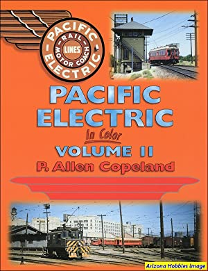 Pacific Electric In Color Vol. 2: P. Allen Copeland