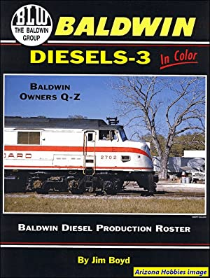 Baldwin Diesels In Color Volume 3: Baldwin Owners Q thru Z: Jim Boyd