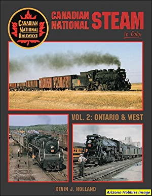 Canadian National Steam In Color Vol. 2: Ontario and West: Kevin J. Holland