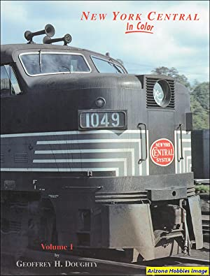 New York Central In Color Vol. 1: Geoffrey H. Doughty