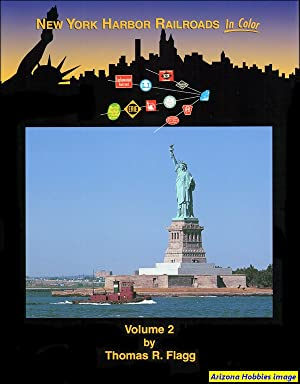 New York Harbor Railroads In Color Volume 2: Thomas Flagg