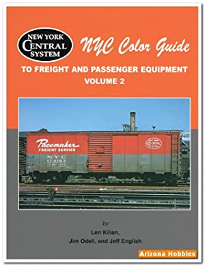 New York Central Color Guide to Freight and Passenger Equipment Volume 2: Len Kilian
