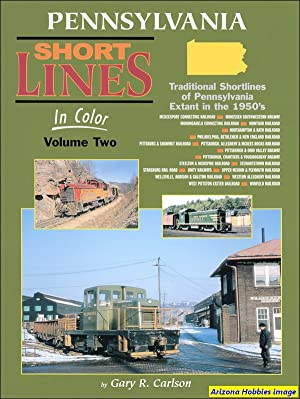 Pennsylvania Short Lines In Color Volume 2: Gary R. Carlson