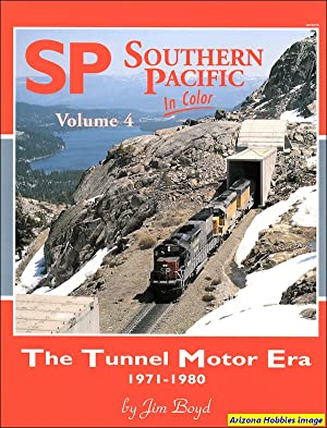 Southern Pacific In Color Volume 4: The Tunnel Motor Era 1971-1980: Jim Boyd