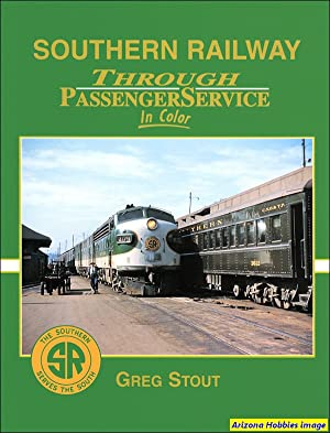 Southern Railway Through Passenger Service In Color: Greg Stout