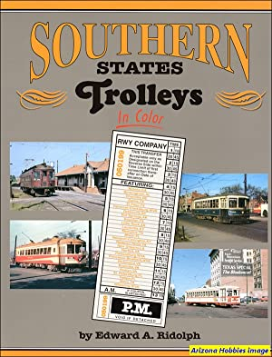 Southern States Trolleys In Color: Ed Ridolph