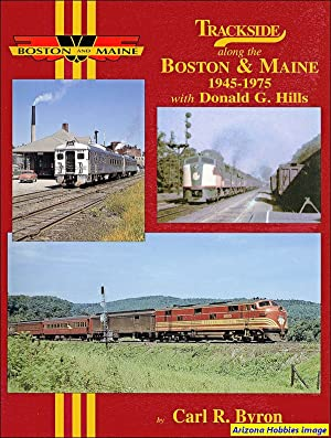 Trackside Along the Boston & Maine: 1945-1975: Carl R. Byron