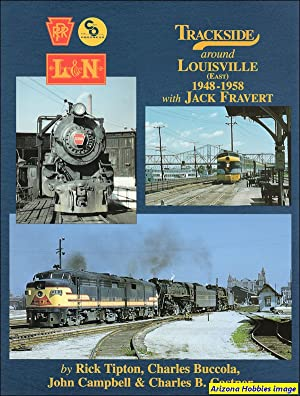 Trackside Around Louisville East 1948-1958 with Jack Fravert: Rick Tipton
