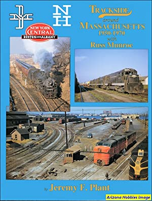 Trackside Around Massachusetts 1950-1970: Jeremy F. Plant