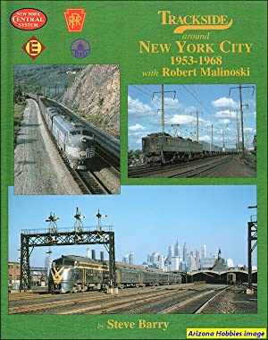 Trackside Around New York City 1953-1968 with Robert Malinoski: Steve Barry