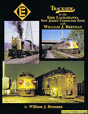 Trackside in the Erie Lackawanna New Jersey Commuter Zone: William J. Brenn