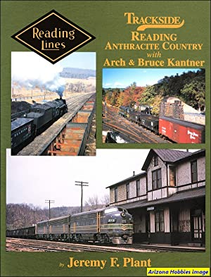 Trackside Reading Anthracite Country: Jeremy F. Plant