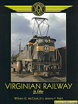 Virginian Railway In Color: William G. McClure and Jeremy F. Plant