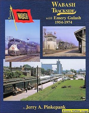 Wabash Trackside 1954-1974 With Emery Gulash: Jerry A. Pinkepank