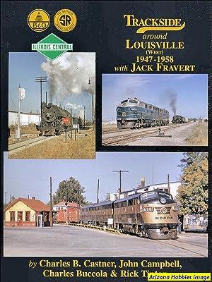 Trackside Around Louisville West 1947-1958 with Jack Fravert: Castner
