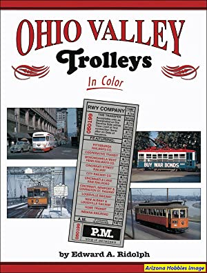 Ohio Valley Trolleys In Color: Edward A. Ridolph