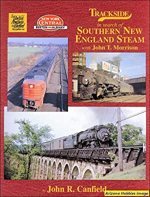 Trackside in search of Southern New England Steam: John Canfield