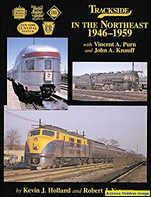 Trackside in the Northeast 1946-1959: Kevin J. Holland