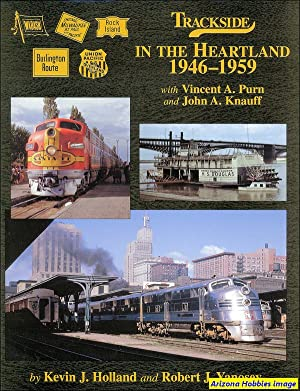 Trackside in the Heartland 1946-1959: Kevin J. Holland and Robert J. Yanosey