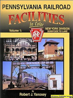 Pennsylvania Railroad Facilities In Color Vol. 1: Sunnyside to Lane: Robert J. Yanosey