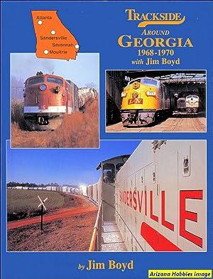 Trackside Around Georgia 1968-1970 with Jim Boyd: Jim Boyd
