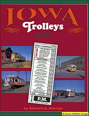Iowa Trolleys In Color: Ed Ridolph