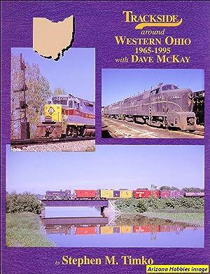 Trackside Around Western Ohio 1965-1995: Stephen M. Timko