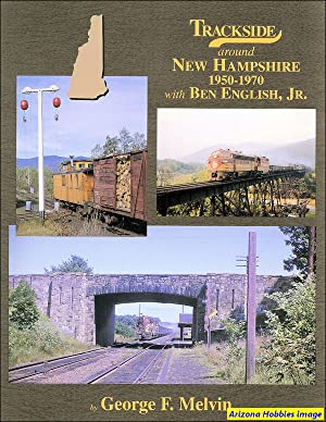 Trackside Around New Hampshire 1950-1970 with Ben English, Jr.: George F. Melvin