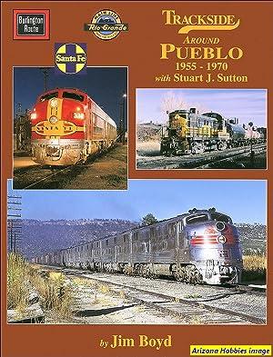 Trackside Around Pueblo 1955-1970 with Stuart J. Sutton: Jim Boyd