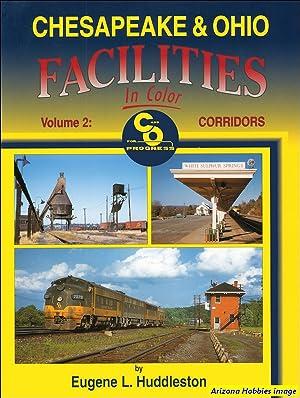 Chesapeake & Ohio Facilities In Color Volume 2: Corridors: Eugene L. Huddleston