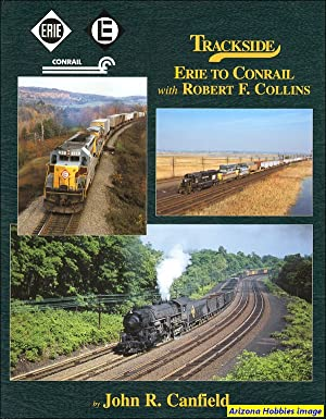 Trackside Erie to Conrail with Robert F. Collins: John R. Canfield