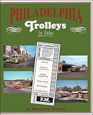 Philadelphia Trolleys In Color: Edward M. Ridolph