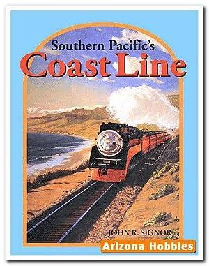 Southern Pacific's Coast Line: John R. Signor