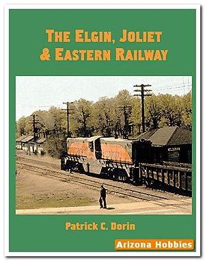 The Elgin, Joliet and Eastern Railway: Patrick C. Dorin