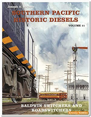 Southern Pacific Historic Diesels Vol. 11: Baldwin Switchers: Joseph A. Strapac