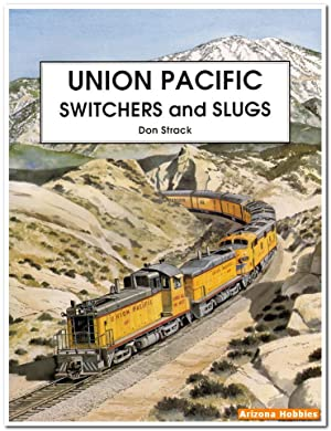 Union Pacific Switchers and Slugs: Don Strack