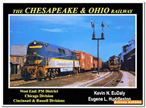 The Chesapeake & Ohio Railway: West End: Kevin N. EuDaly and Eugene L. Huddleston