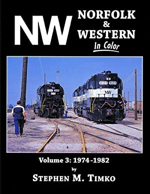 Norfolk & Western In Color Vol. 3: 1974-1982: Stephen M. Timko
