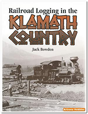 Railroad Logging in the Klamath Country: Jack Bowden