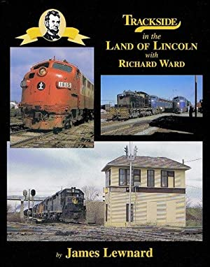 Trackside in the Land of Lincoln with Richard Ward: James Lewnard