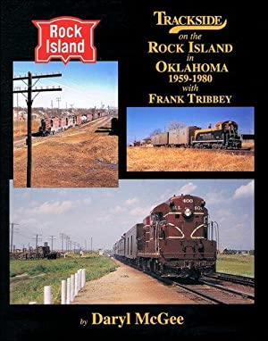 Trackside on the Rock Island in Oklahoma 1958-1980 with Frank Tribbey: Darryl McGee