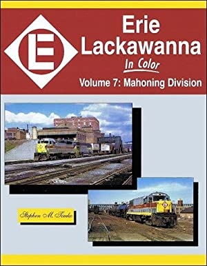 Erie Lackawanna In Color Vol. 7: Mahoning Division: Stephen M. Timko