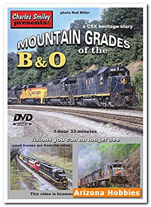 Mountain Grades of the B&O DVD: Charles Smiley